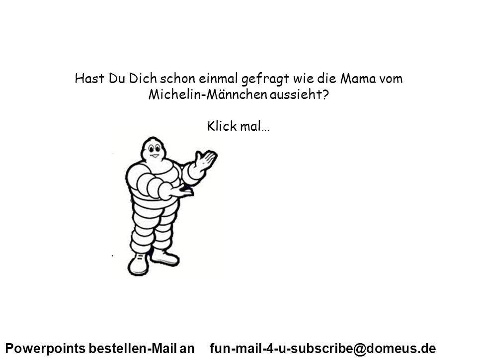 Powerpoints bestellen-Mail an fun-mail-4-u-subscribe@domeus.de