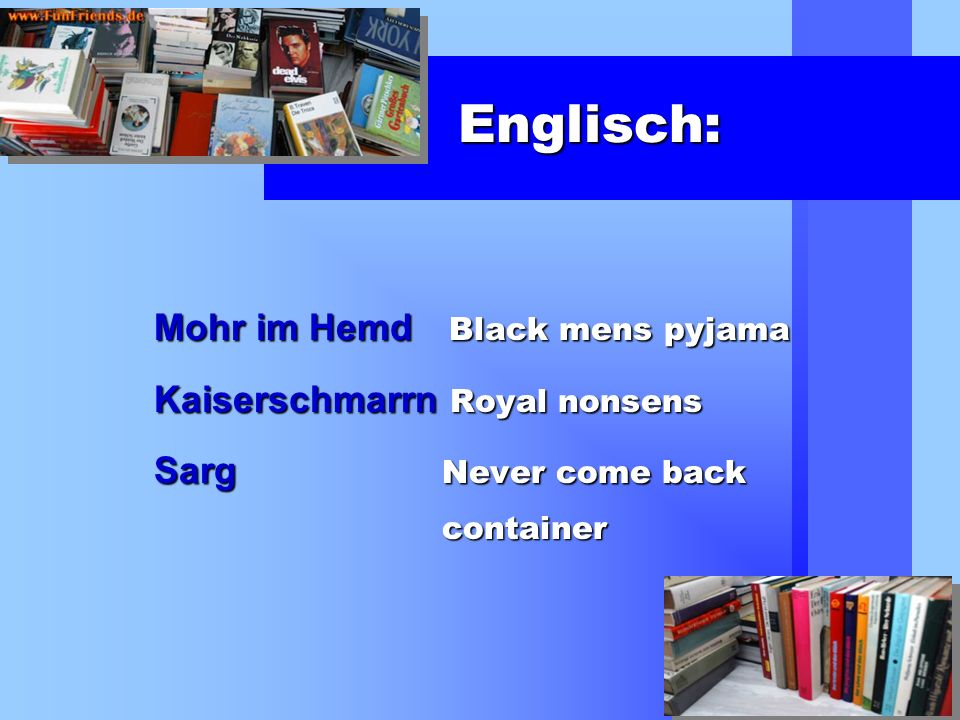 Englisch: Mohr im Hemd Black mens pyjama Kaiserschmarrn Royal nonsens Sarg Never come back container