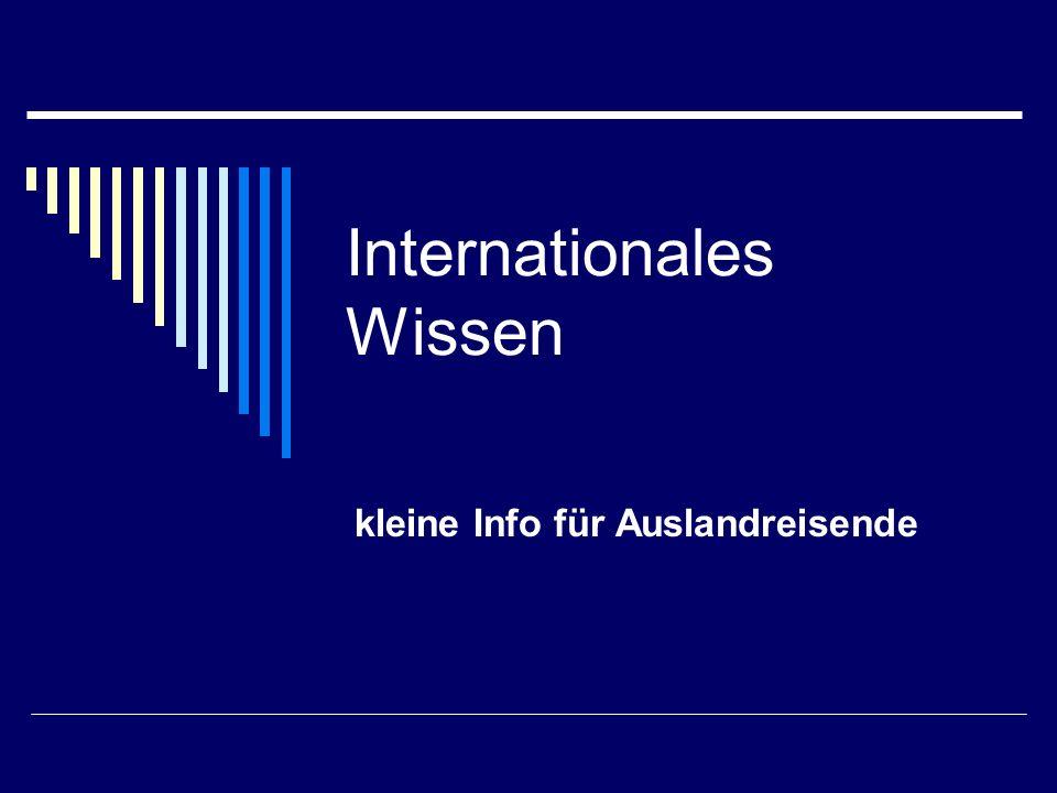 Internationales Wissen kleine Info für Auslandreisende