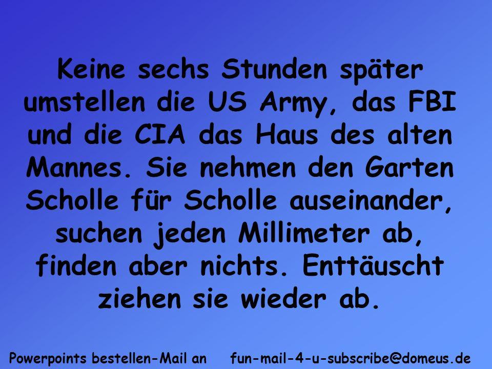 Powerpoints bestellen-Mail an fun-mail-4-u-subscribe@domeus.de Am selben Tag erhält der alte Mann noch eine E-Mail von seinem Sohn: