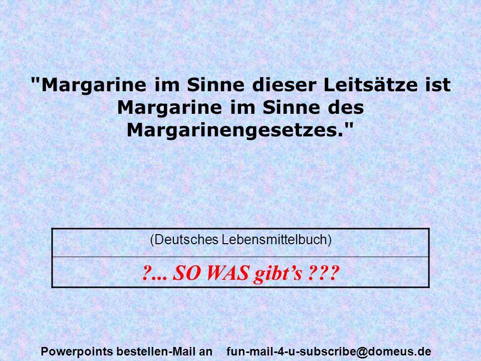 Powerpoints bestellen-Mail an fun-mail-4-u-subscribe@domeus.de