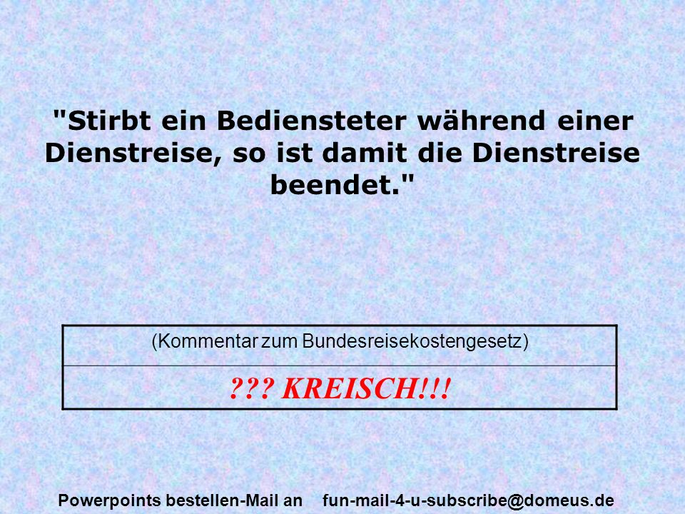 Powerpoints bestellen-Mail an fun-mail-4-u-subscribe@domeus.de Welches Kind erstes, zweites, drittes Kind usw.