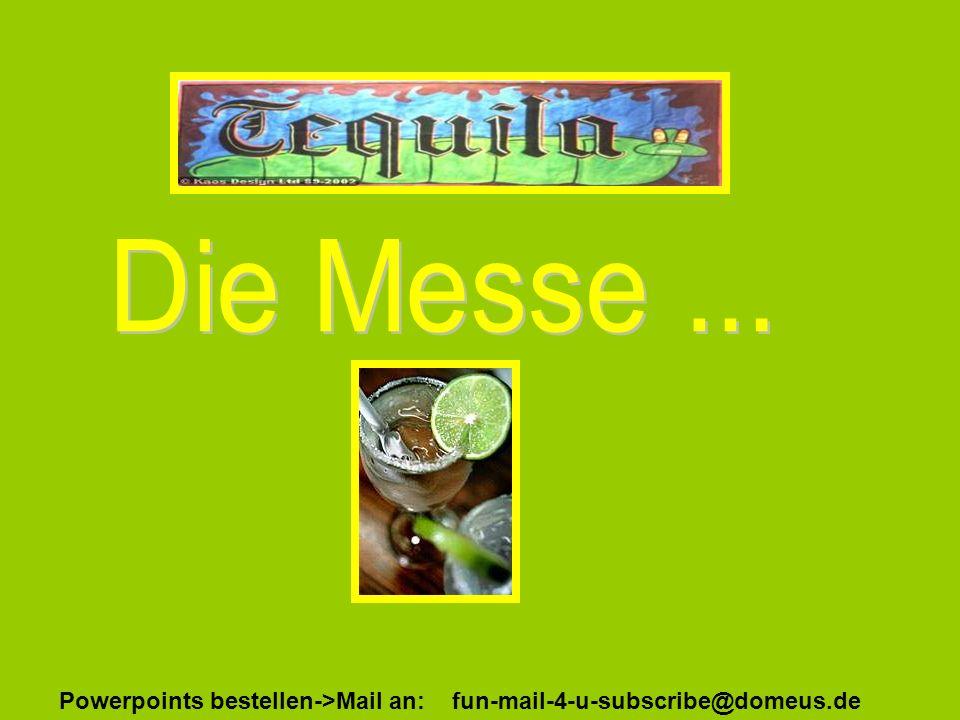 Powerpoints bestellen->Mail an: fun-mail-4-u-subscribe@domeus.de