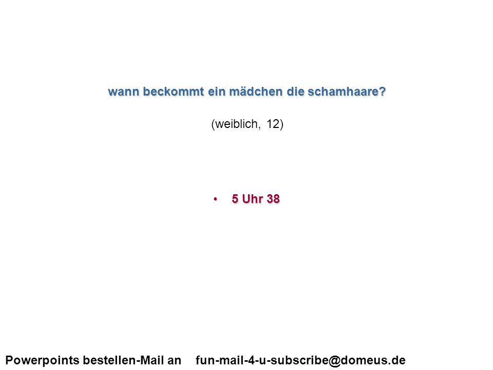 Powerpoints bestellen-Mail an fun-mail-4-u-subscribe@domeus.de hallo lirbes dbt ich möchte fragen was ein penis ist.