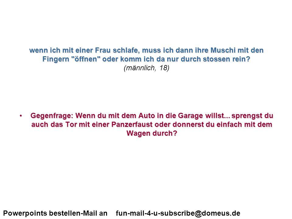 Powerpoints bestellen-Mail an fun-mail-4-u-subscribe@domeus.de hallo meine freundin und ich haben schon oft miteinander geschlafen.