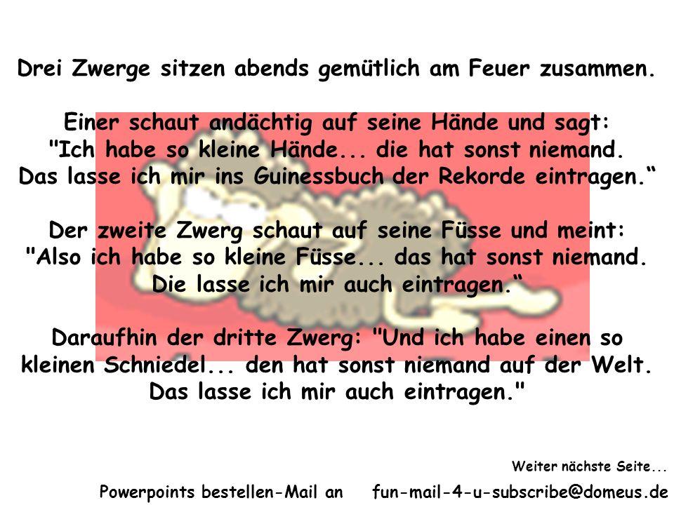 Powerpoints bestellen-Mail an fun-mail-4-u-subscribe@domeus.de Drei Zwerge sitzen abends gemütlich am Feuer zusammen. Einer schaut andächtig auf seine