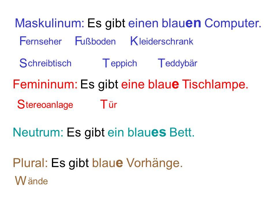 Richtig oder falsch.Ich denke es ist richtig, denn es ist Maskulinum/Femininum/Neutrum/Plural.
