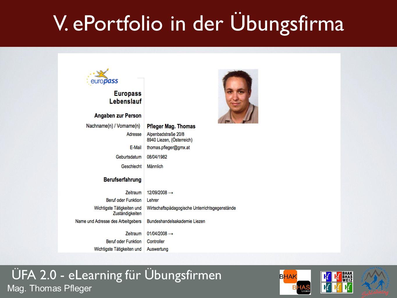 ÜFA 2.0 - eLearning für Übungsfirmen Mag. Thomas Pfleger V. ePortfolio in der Übungsfirma