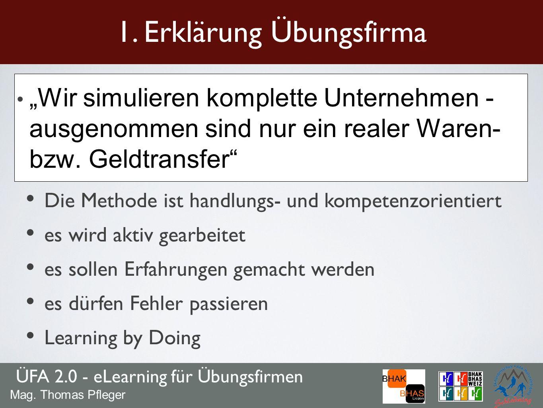ÜFA 2.0 - eLearning für Übungsfirmen 1.Erklärung Übungsfirma Mag.