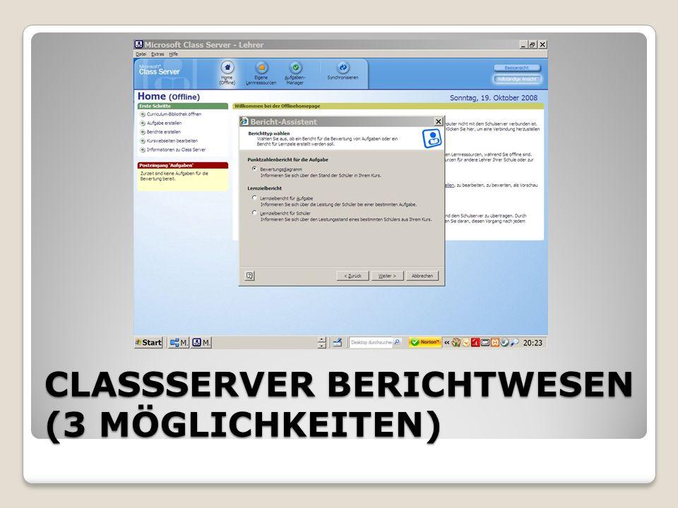 CLASSSERVER BERICHTWESEN (3 MÖGLICHKEITEN)