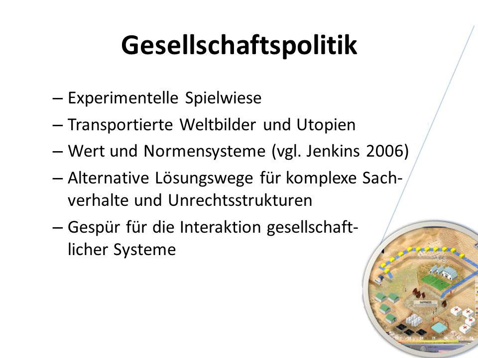 Gesellschaftspolitik – Experimentelle Spielwiese – Transportierte Weltbilder und Utopien – Wert und Normensysteme (vgl. Jenkins 2006) – Alternative Lö