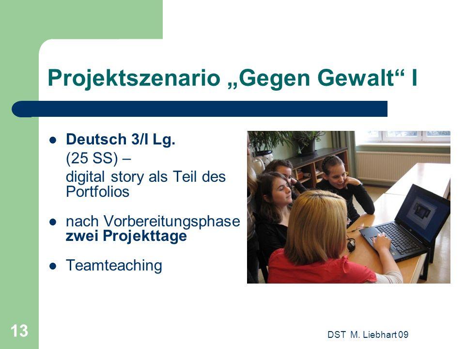 Projektszenario Gegen Gewalt I Deutsch 3/I Lg. (25 SS) – digital story als Teil des Portfolios nach Vorbereitungsphase zwei Projekttage Teamteaching D