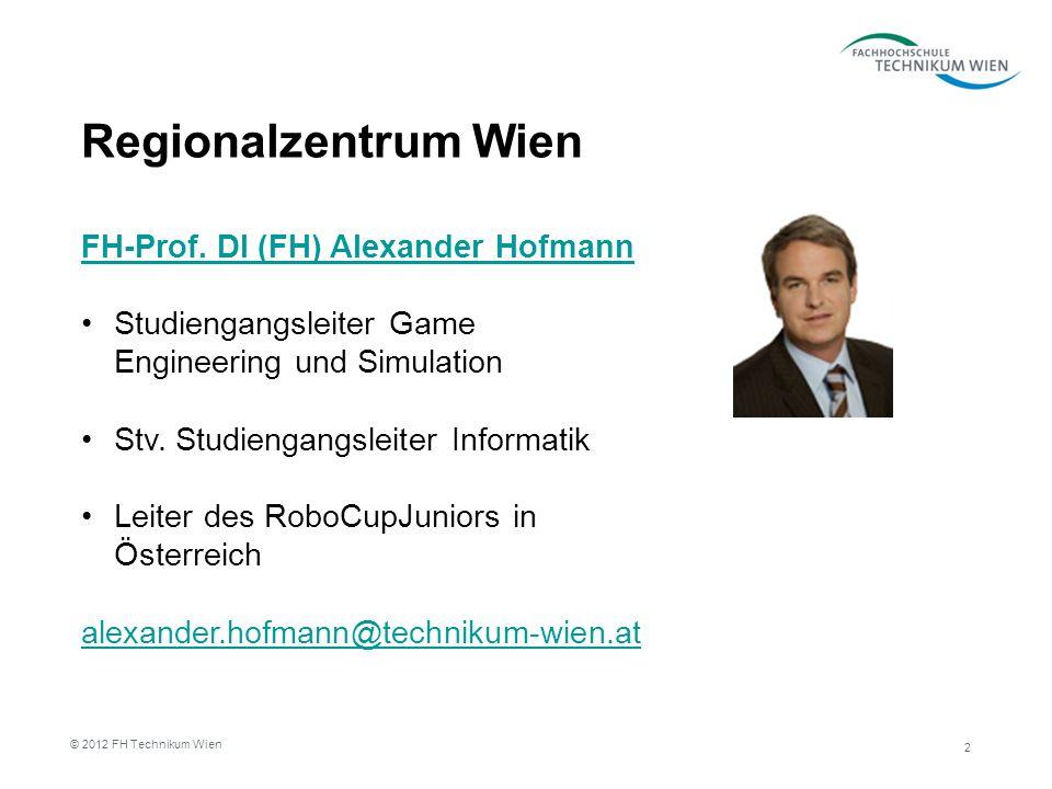 Regionalzentrum Wien 2 © 2012 FH Technikum Wien FH-Prof.