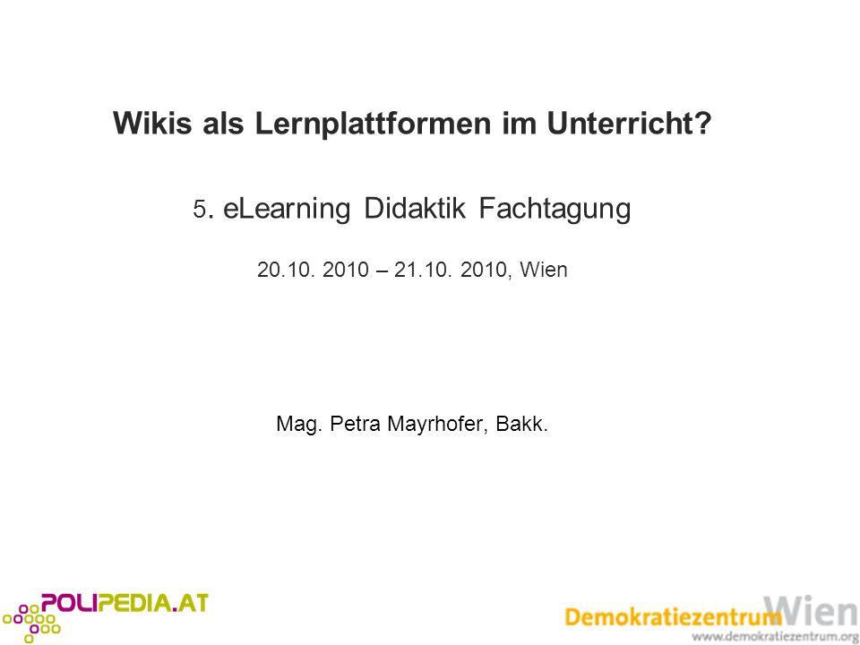 Wikis als Lernplattformen im Unterricht. 5. eLearning Didaktik Fachtagung 20.10.