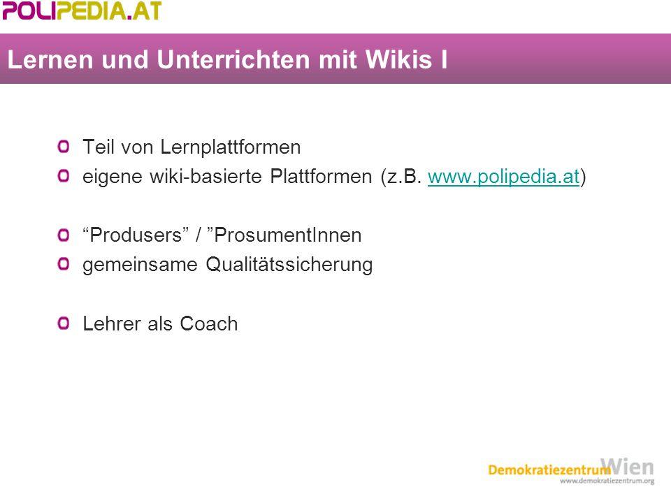 Lernen und Unterrichten mit Wikis I Teil von Lernplattformen eigene wiki-basierte Plattformen (z.B.