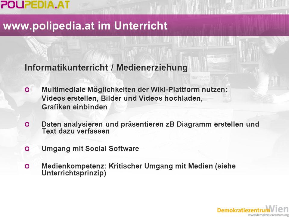 www.polipedia.at im Unterricht Informatikunterricht / Medienerziehung Multimediale Möglichkeiten der Wiki-Plattform nutzen: Videos erstellen, Bilder u
