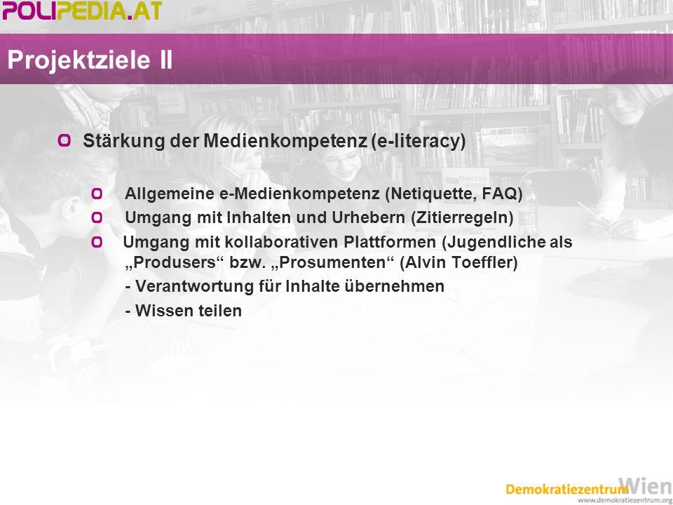 Projektziele II Stärkung der Medienkompetenz (e-literacy) Allgemeine e-Medienkompetenz (Netiquette, FAQ) Umgang mit Inhalten und Urhebern (Zitierregel