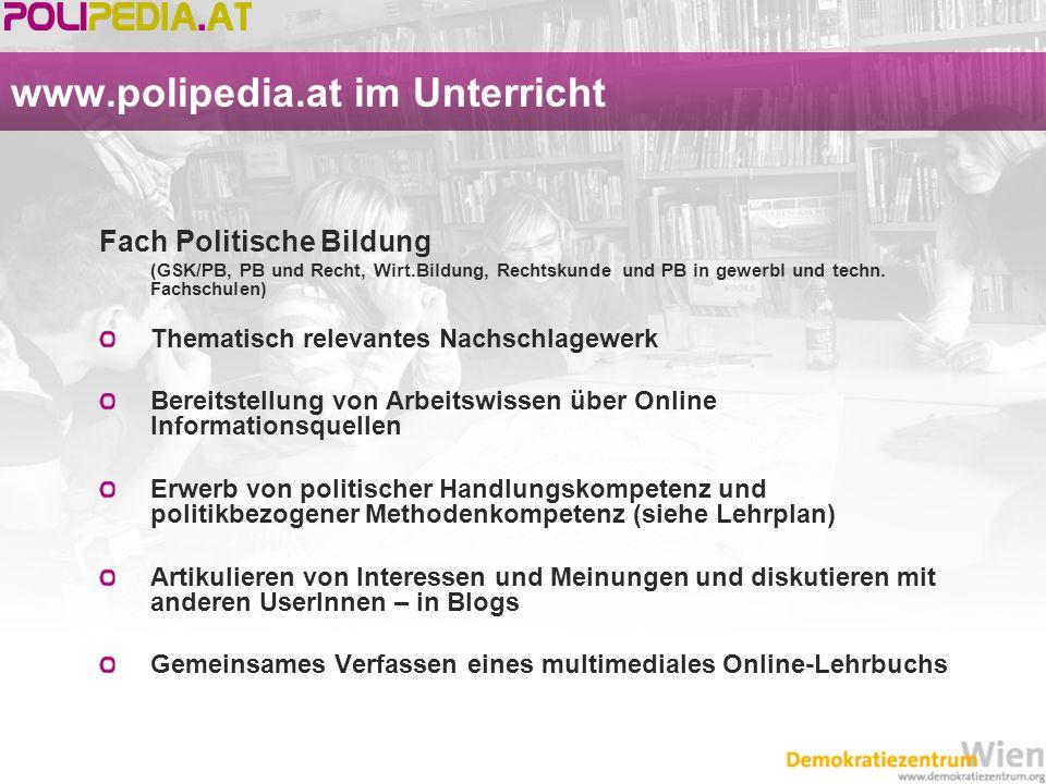 www.polipedia.at im Unterricht Fach Politische Bildung (GSK/PB, PB und Recht, Wirt.Bildung, Rechtskunde und PB in gewerbl und techn. Fachschulen) Them