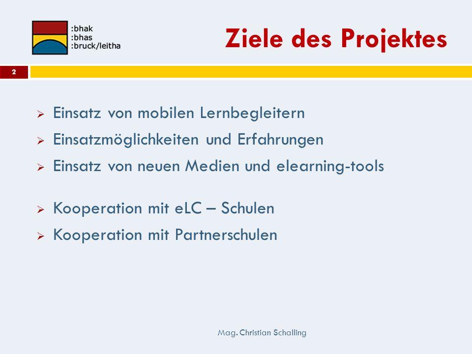 Ziele des Projektes Einsatz von mobilen Lernbegleitern Einsatzmöglichkeiten und Erfahrungen Einsatz von neuen Medien und elearning-tools Kooperation m