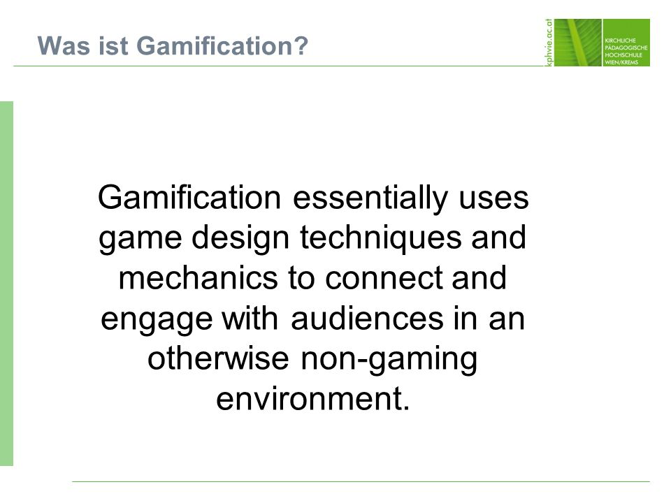Gamification essentially uses game design techniques and mechanics to connect and engage with audiences in an otherwise non-gaming environment. Was is