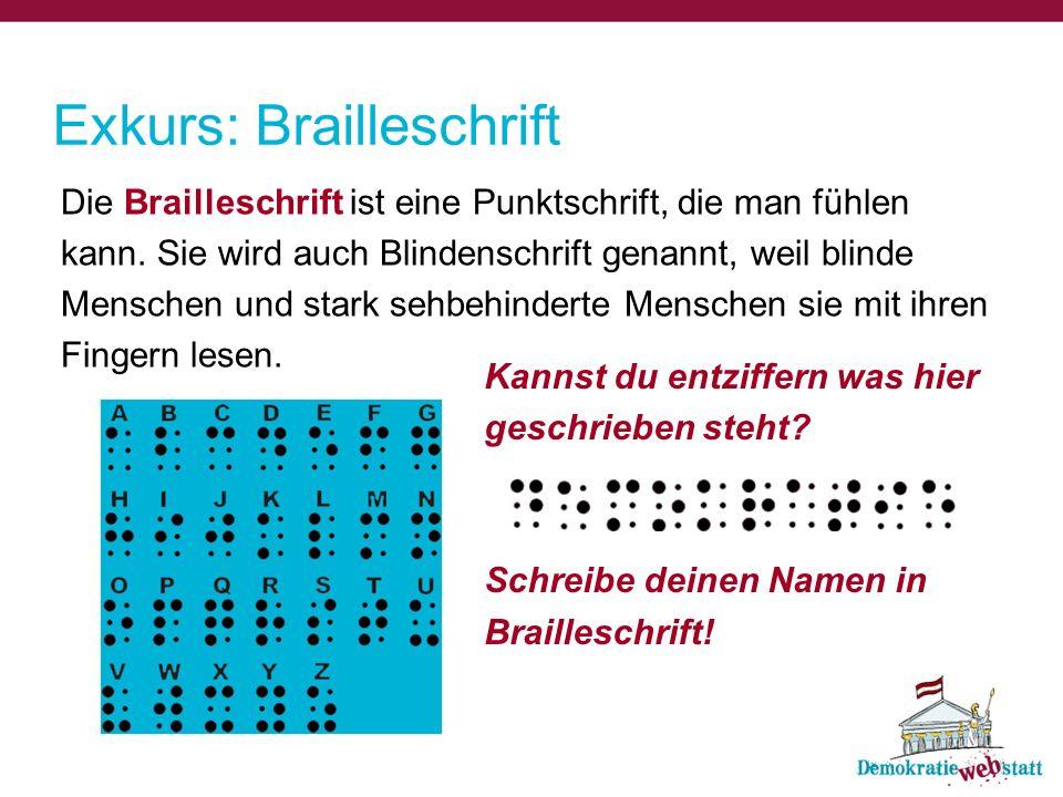 Die Brailleschrift ist eine Punktschrift, die man fühlen kann. Sie wird auch Blindenschrift genannt, weil blinde Menschen und stark sehbehinderte Mens