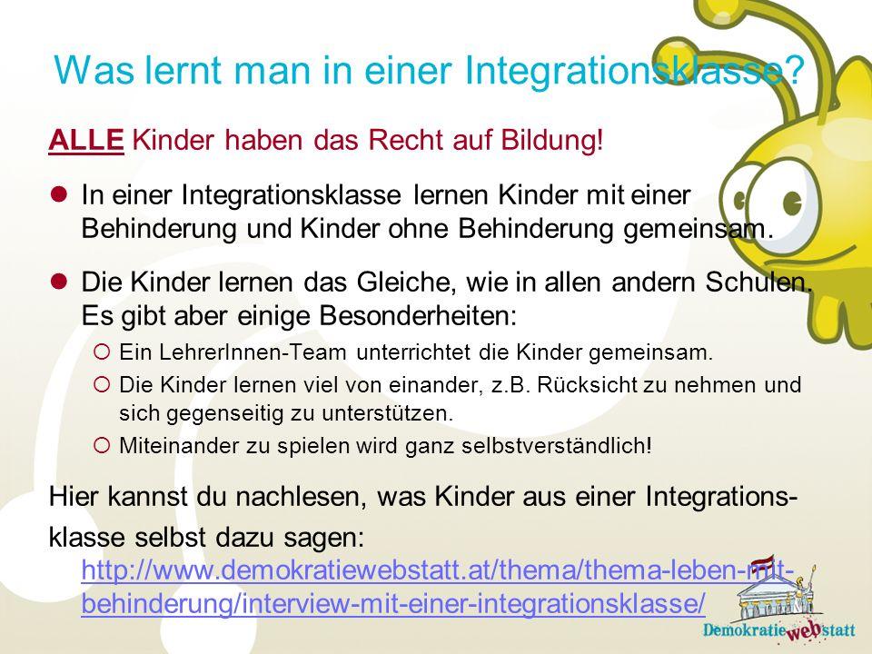 Was lernt man in einer Integrationsklasse? ALLE Kinder haben das Recht auf Bildung! In einer Integrationsklasse lernen Kinder mit einer Behinderung un
