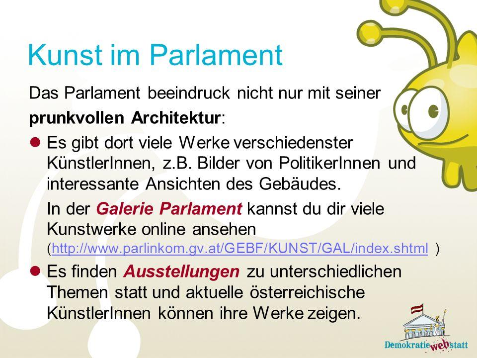 Das Parlament beeindruck nicht nur mit seiner prunkvollen Architektur: Es gibt dort viele Werke verschiedenster KünstlerInnen, z.B.