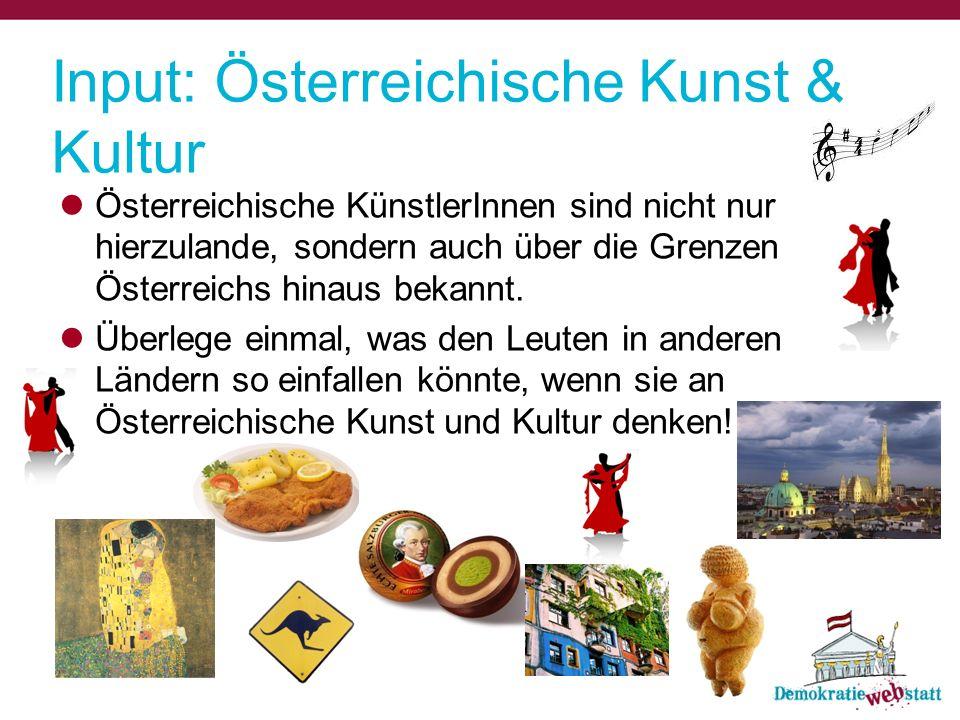 Österreichische KünstlerInnen sind nicht nur hierzulande, sondern auch über die Grenzen Österreichs hinaus bekannt.