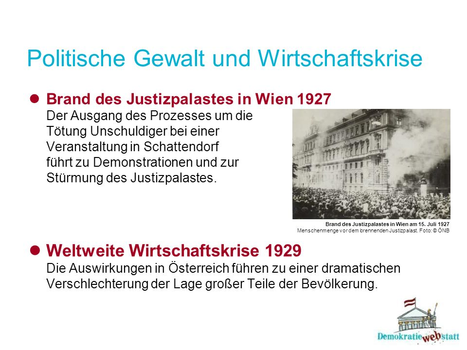 Politische Gewalt und Wirtschaftskrise Brand des Justizpalastes in Wien 1927 Der Ausgang des Prozesses um die Tötung Unschuldiger bei einer Veranstalt