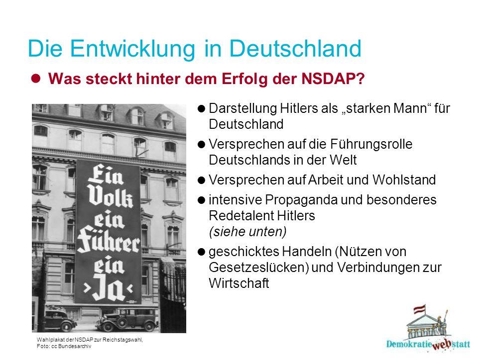 Die Entwicklung in Deutschland Was steckt hinter dem Erfolg der NSDAP? Darstellung Hitlers als starken Mann für Deutschland Versprechen auf die Führun