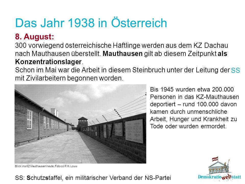 Das Jahr 1938 in Österreich 8. August: 300 vorwiegend österreichische Häftlinge werden aus dem KZ Dachau nach Mauthausen überstellt. Mauthausen gilt a