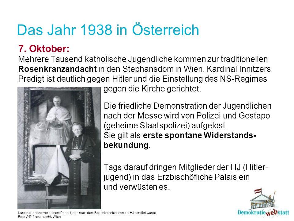 Das Jahr 1938 in Österreich 7. Oktober: Mehrere Tausend katholische Jugendliche kommen zur traditionellen Rosenkranzandacht in den Stephansdom in Wien