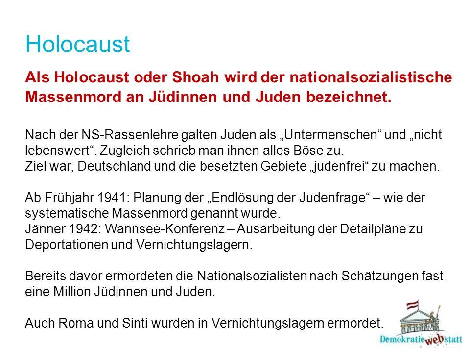 Als Holocaust oder Shoah wird der nationalsozialistische Massenmord an Jüdinnen und Juden bezeichnet. Nach der NS-Rassenlehre galten Juden als Unterme