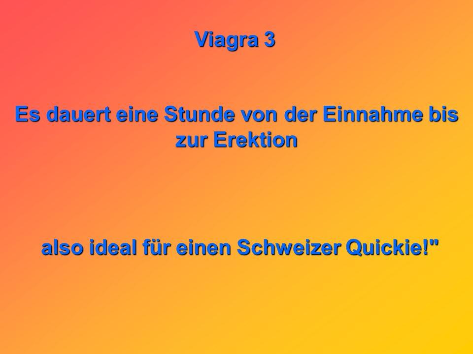 Viagra 3 Viagra gibt es jetzt auch flüssig eine völlig neue Bedeutung des Wortes eine völlig neue Bedeutung des Wortes,einen heben !