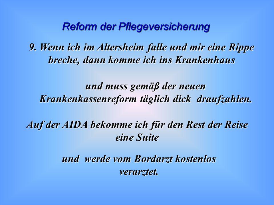 Reform der Pflegeversicherung 8.