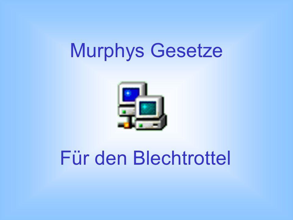 Sechste elektronische Anwendung von Murphys Gesetz : Niemand kann sich so viele Pannen vorstellen wie im Inneren eines Computers passieren