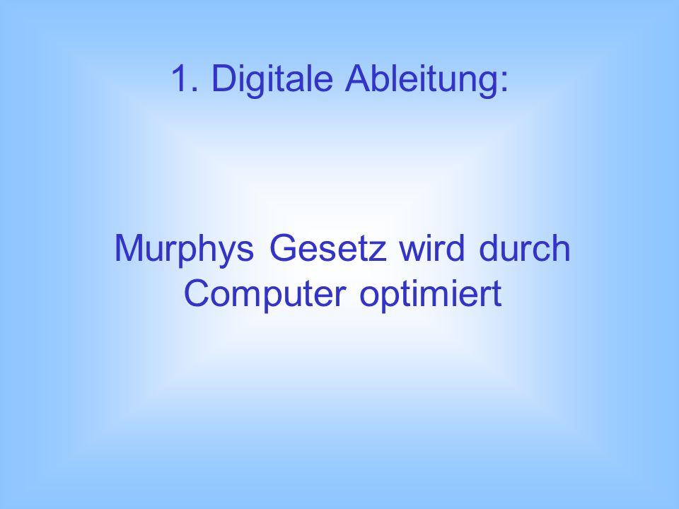 Mathematische Begründung von Murphys Gesetz: Die exakte mathematische Formel für Murphys Gesetz im Bereich der EDV lautet: 1 + 1 = 2 - wobei > = < ein Symbol mit der Bedeutung selten - wenn überhaupt ist