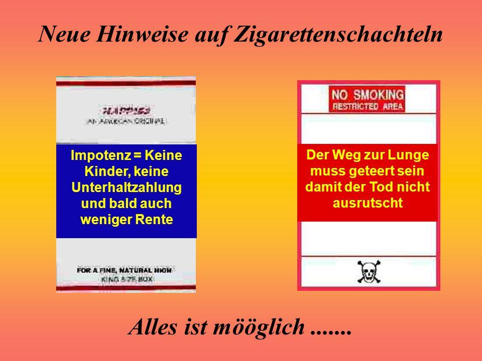 Neue Hinweise auf Zigarettenschachteln Alles ist mööglich....... Diese Packung kommt aus Polen und hat nur 2 Euro gekostet Die Zigarette danach kann z