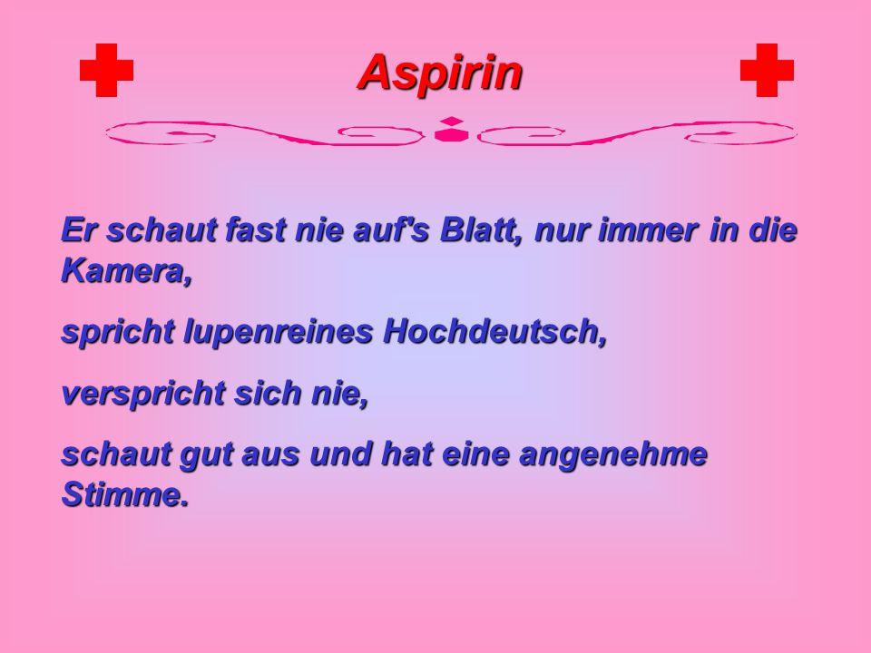 Aspirin In einem Fernsehsender ist die Stelle des Nachrichtensprechers neu zu besetzen.