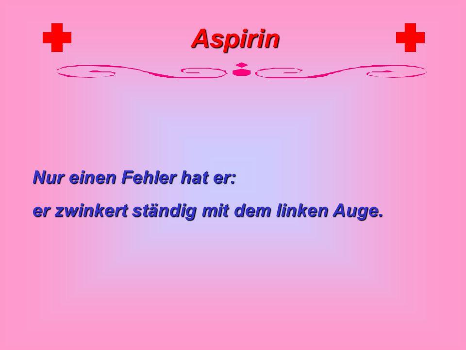 Aspirin Er schaut fast nie auf s Blatt, nur immer in die Kamera, spricht lupenreines Hochdeutsch, verspricht sich nie, schaut gut aus und hat eine angenehme Stimme.