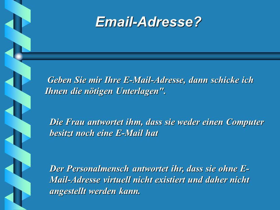 Email-Adresse? Eine Arbeitslose bewirbt sich als Reinigungskraft bei SAP. Der Personalleiter lässt sie einen Test machen: den Boden reinigen. Darauf f