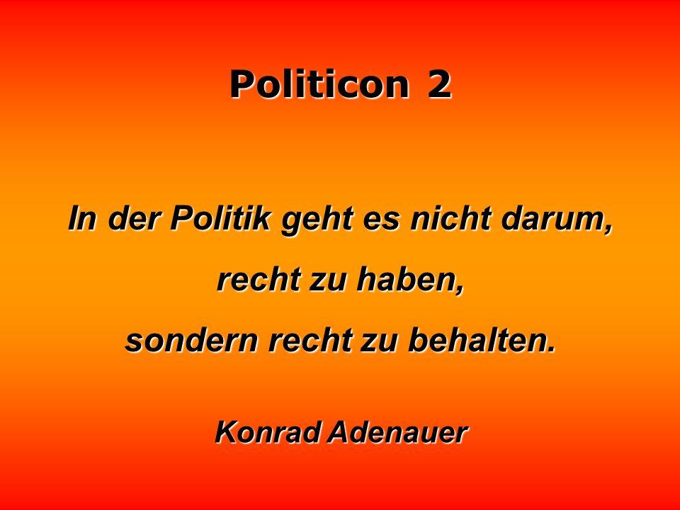 Politicon 2 Die Politik ist wie ein Schwimmwettkampf: Es kommt nicht zuletzt auf die Kunst des richtigen Wendens an. Sir Peter Ustinov