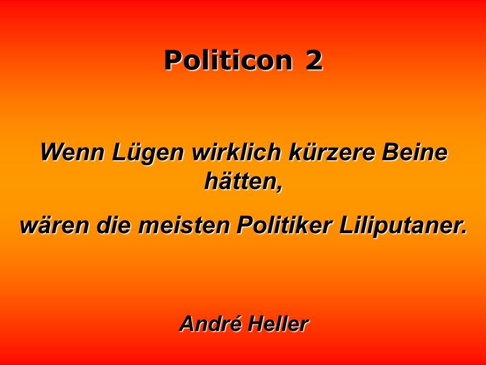 Politicon 2 Wo Politik ist oder Ökonomie, da ist keine Moral. Friedrich von Schlegel