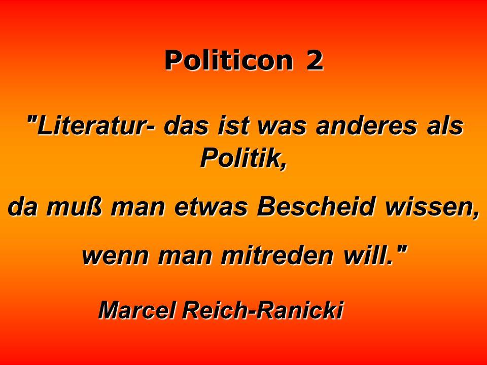 Politicon 2 Die Medien machen Politik, und die Industrie macht Politik. Die Politiker machen ja gar keine. Die sind ja eigentlich nur Mannequins diese