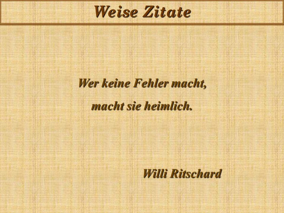 Weise Zitate Humor ist wie Sekt: Der trockene ist am besten. Werner Ross