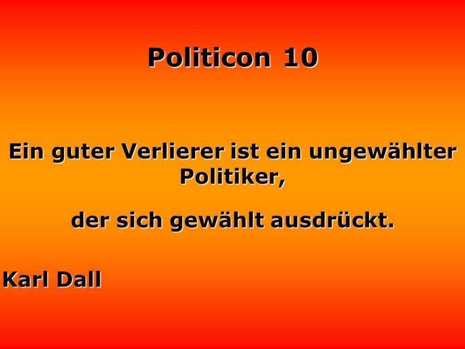 Politicon 10 Es war der große Fehler unserer Politiker, Anthony Trollope daß sie alle etwas haben tun wollen.