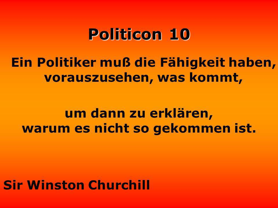 Politicon 10 Der Unterschied zwischen einem Politiker und einem Schauspieler ist graduell, nicht prinzipiell.