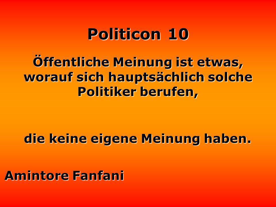 Politicon 10 Danken fällt Politikern schwer, besonders das Abdanken. Ron Kritzfeld