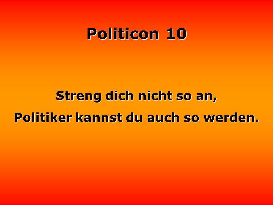 Politicon 10 Politik und dumme Sprüche kommen aus derselben Küche
