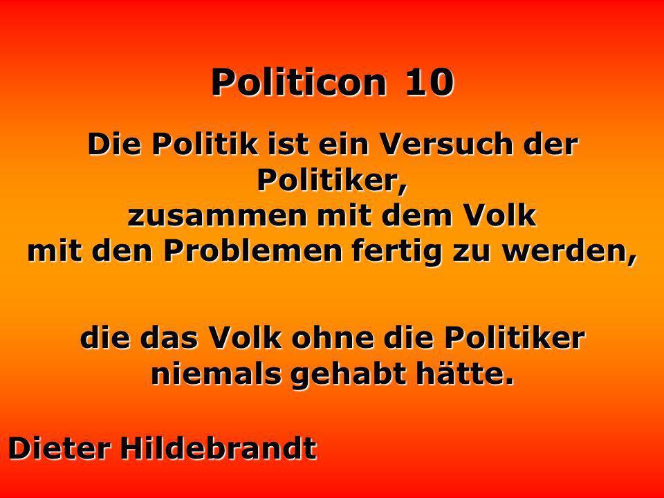Politicon 10 Irren ist menschlich. Politiker irren nie.